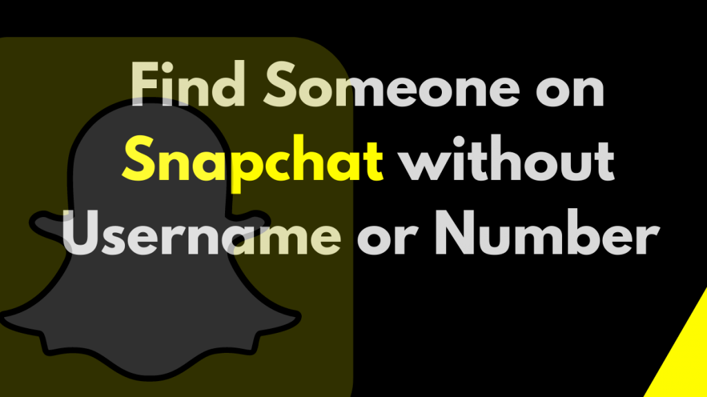 find Someone on Snapchat without Username or Number